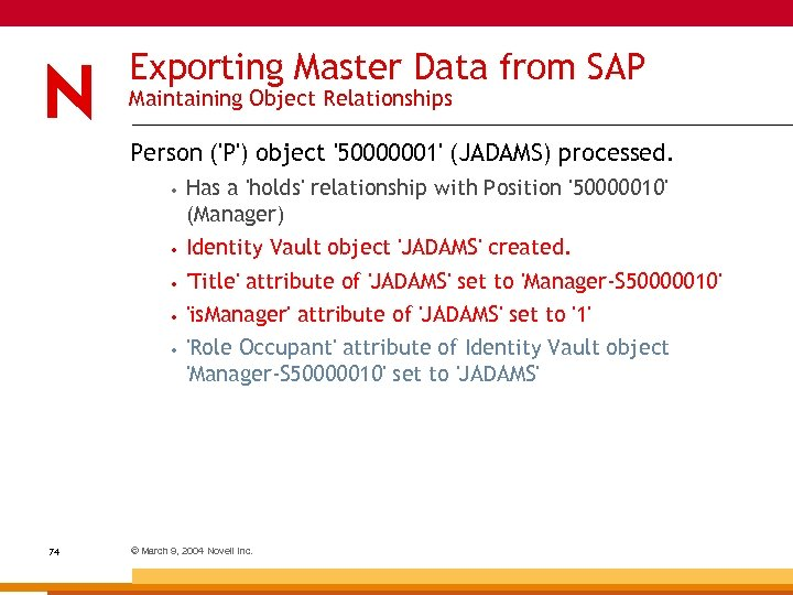 Exporting Master Data from SAP Maintaining Object Relationships Person ('P') object '50000001' (JADAMS) processed.