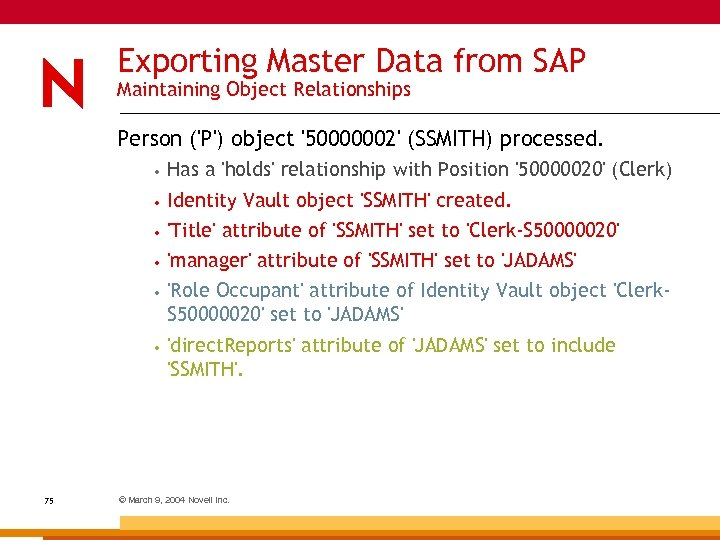 Exporting Master Data from SAP Maintaining Object Relationships Person ('P') object '50000002' (SSMITH) processed.