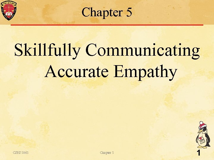 Chapter 5 Skillfully Communicating Accurate Empathy CJFS 5865 Chapter 5 1