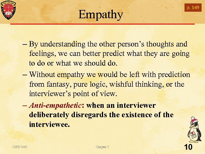 Empathy p. 149 – By understanding the other person's thoughts and feelings, we can