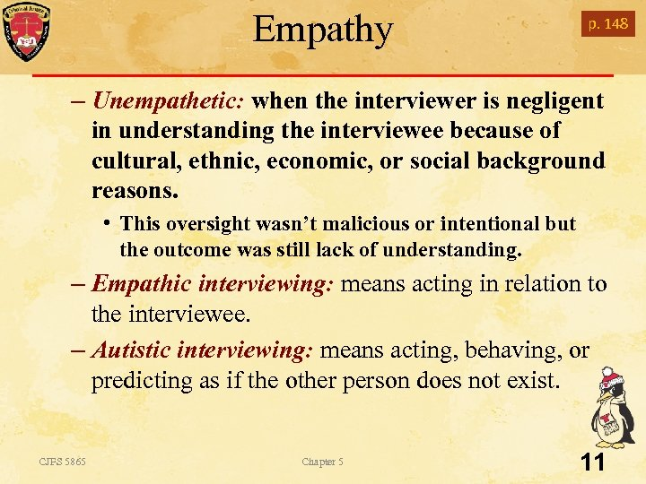 Empathy p. 148 – Unempathetic: when the interviewer is negligent in understanding the interviewee