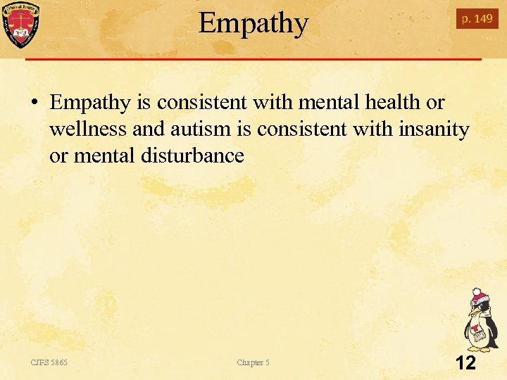 Empathy p. 149 • Empathy is consistent with mental health or wellness and autism