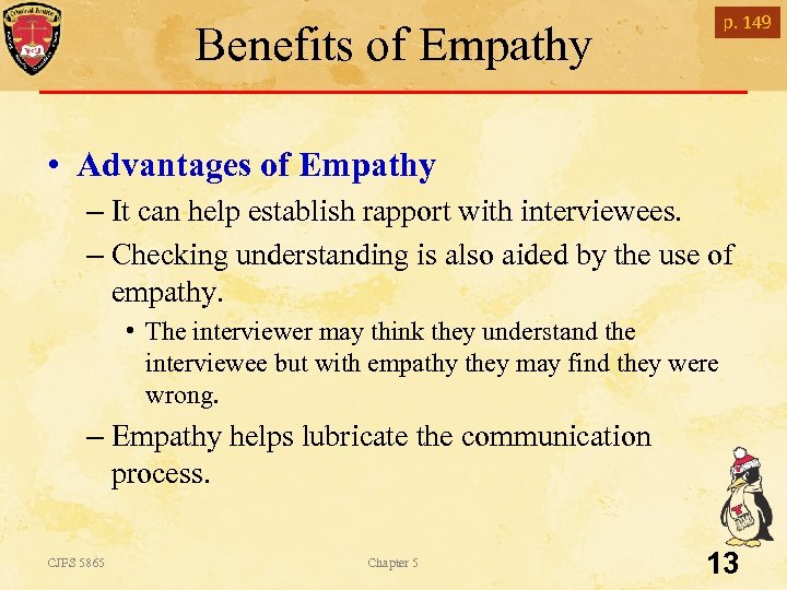 Benefits of Empathy p. 149 • Advantages of Empathy – It can help establish