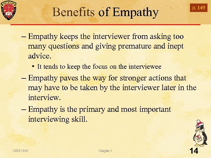 Benefits of Empathy p. 149 – Empathy keeps the interviewer from asking too many