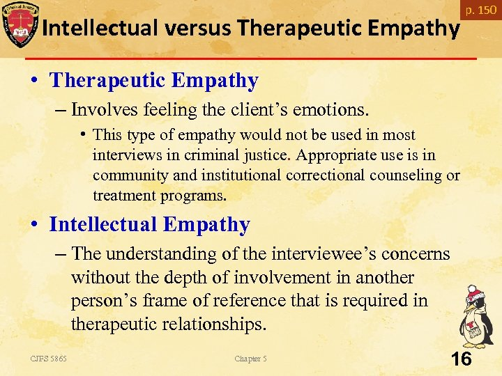 Intellectual versus Therapeutic Empathy p. 150 • Therapeutic Empathy – Involves feeling the client's
