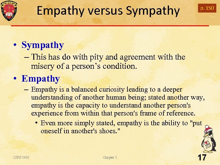 Empathy versus Sympathy p. 150 • Sympathy – This has do with pity and