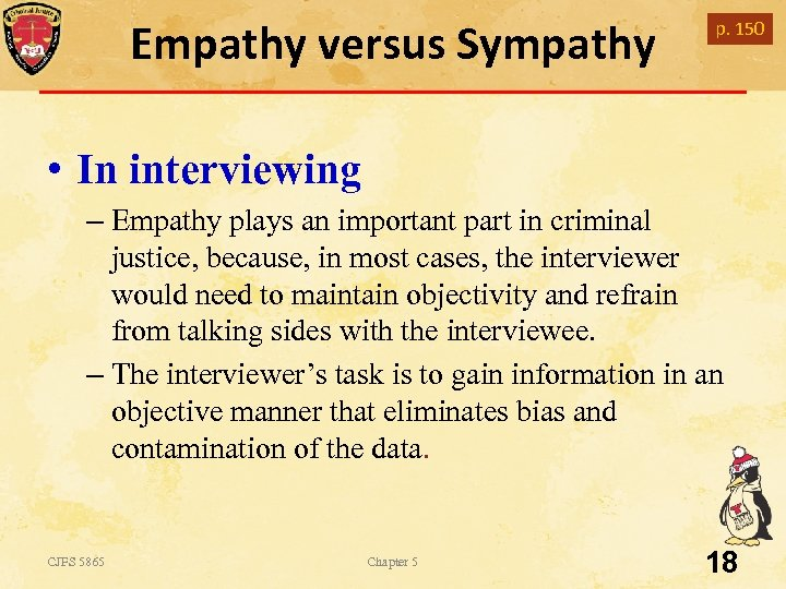 Empathy versus Sympathy p. 150 • In interviewing – Empathy plays an important part
