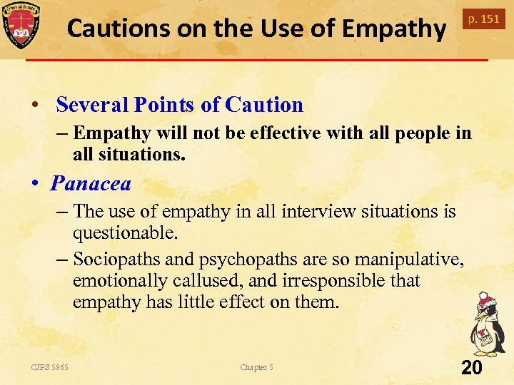 Cautions on the Use of Empathy p. 151 • Several Points of Caution –