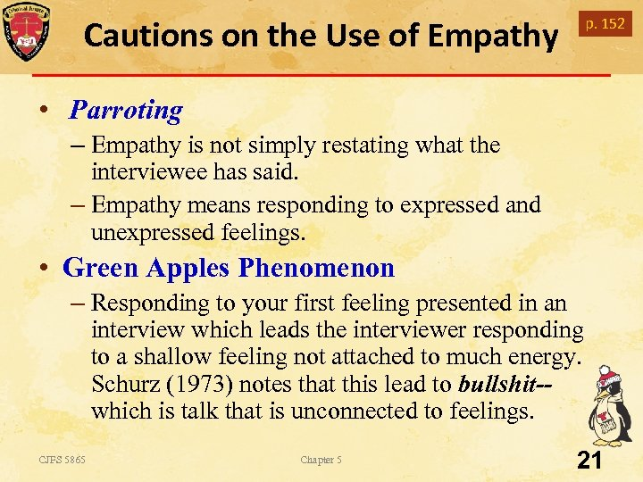 Cautions on the Use of Empathy p. 152 • Parroting – Empathy is not