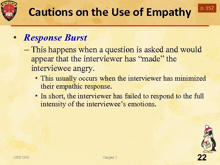 Cautions on the Use of Empathy p. 152 • Response Burst – This happens