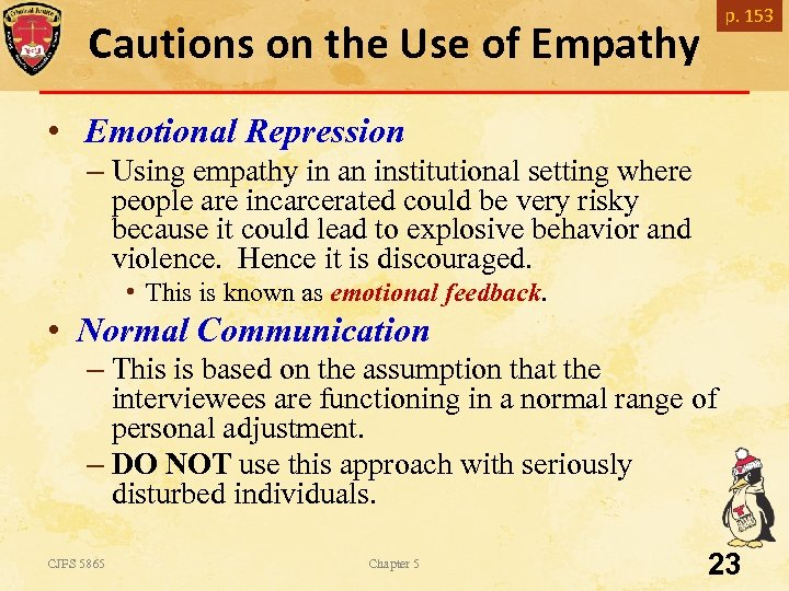 p. 153 Cautions on the Use of Empathy • Emotional Repression – Using empathy