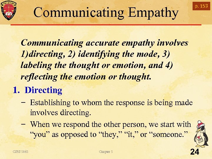 p. 153 Communicating Empathy Communicating accurate empathy involves 1)directing, 2) identifying the mode, 3)