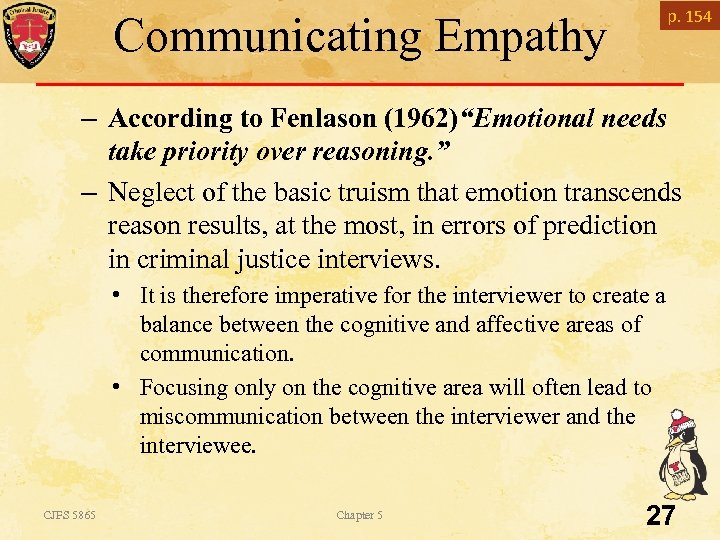 "Communicating Empathy p. 154 – According to Fenlason (1962)""Emotional needs take priority over reasoning."