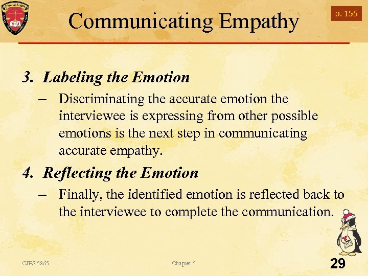 Communicating Empathy p. 155 3. Labeling the Emotion – Discriminating the accurate emotion the