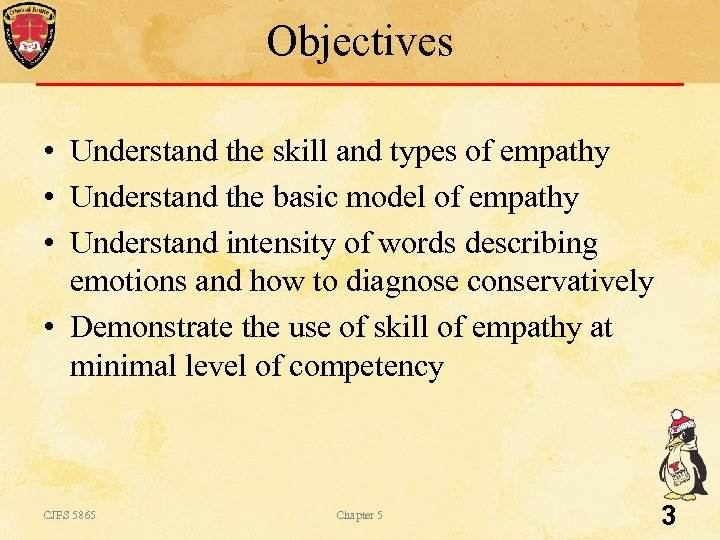 Objectives • Understand the skill and types of empathy • Understand the basic model