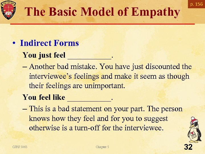 The Basic Model of Empathy p. 156 • Indirect Forms You just feel ______.