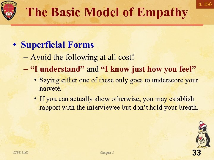 p. 156 The Basic Model of Empathy • Superficial Forms – Avoid the following