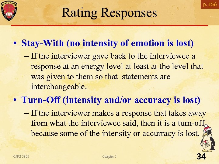 p. 156 Rating Responses • Stay-With (no intensity of emotion is lost) – If