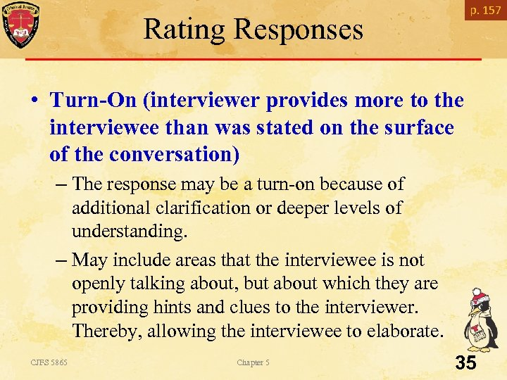 p. 157 Rating Responses • Turn-On (interviewer provides more to the interviewee than was