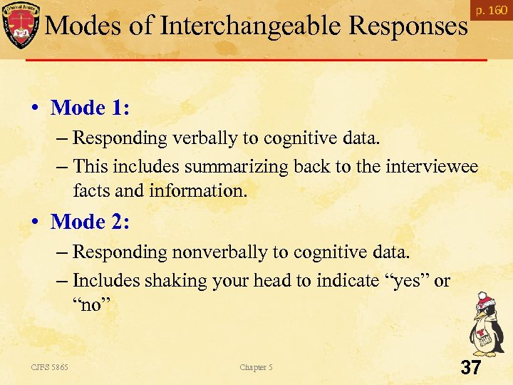 Modes of Interchangeable Responses p. 160 • Mode 1: – Responding verbally to cognitive