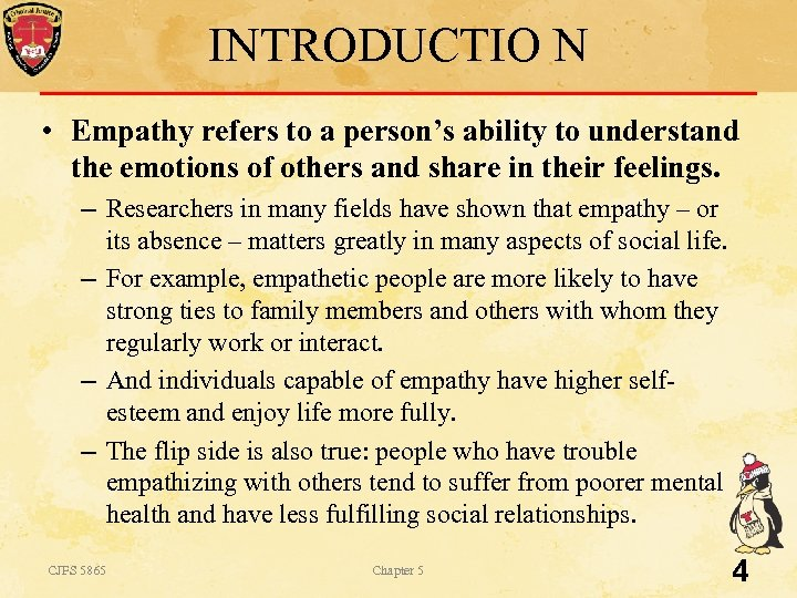 INTRODUCTIO N • Empathy refers to a person's ability to understand the emotions of