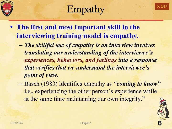 Empathy p. 147 • The first and most important skill in the interviewing training