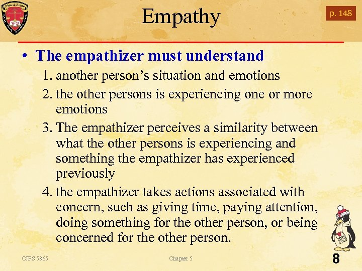 Empathy p. 148 • The empathizer must understand 1. another person's situation and emotions