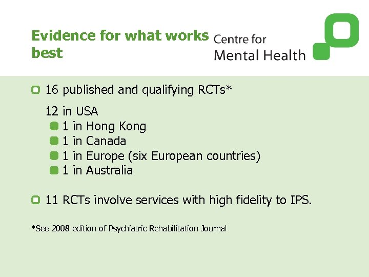 Evidence for what works best 16 published and qualifying RCTs* 12 in USA 1