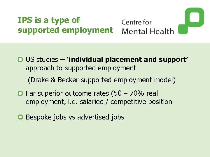 IPS is a type of supported employment US studies – 'individual placement and support'