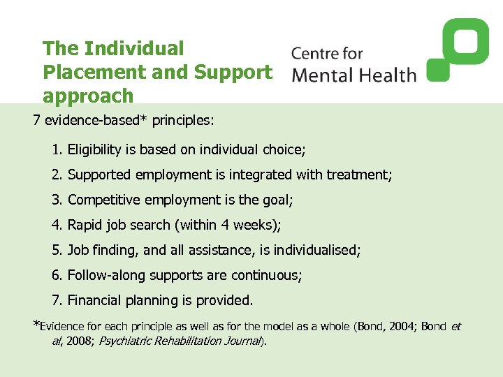 The Individual Placement and Support approach 7 evidence-based* principles: 1. Eligibility is based on
