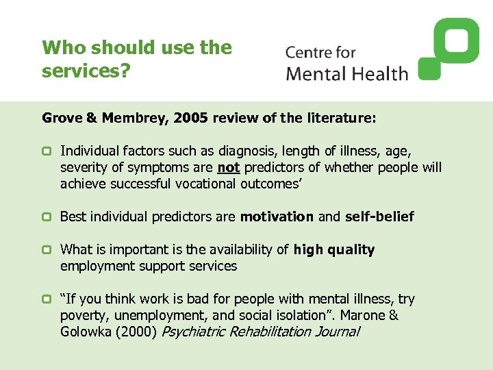 Who should use the services? Grove & Membrey, 2005 review of the literature: Individual