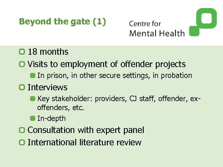 Beyond the gate (1) 18 months Visits to employment of offender projects In prison,