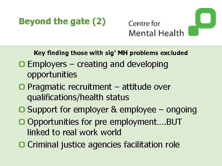 Beyond the gate (2) Key finding those with sig' MH problems excluded Employers –