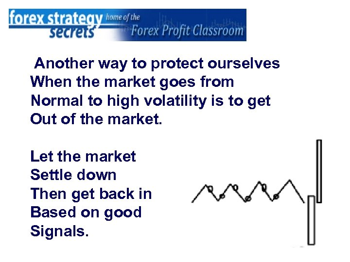 Another way to protect ourselves When the market goes from Normal to high volatility