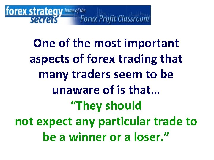 One of the most important aspects of forex trading that many traders seem to