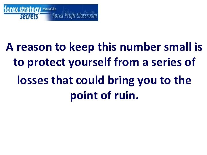 A reason to keep this number small is to protect yourself from a series