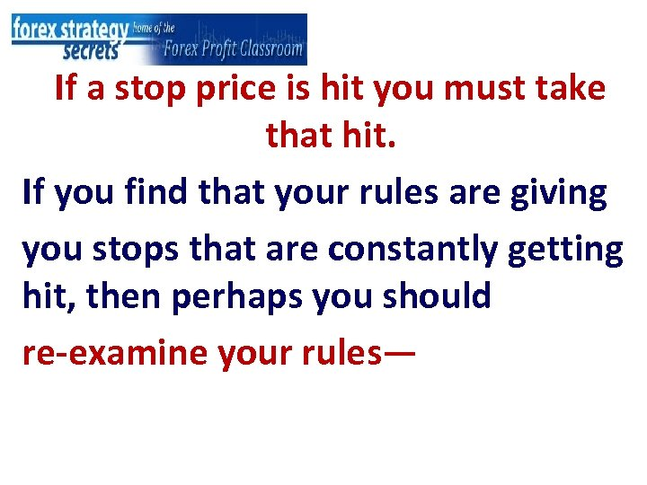 If a stop price is hit you must take that hit. If you find