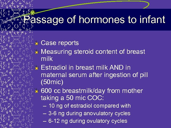 Passage of hormones to infant Case reports Measuring steroid content of breast milk Estradiol