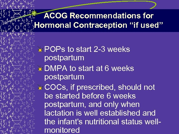 """ACOG Recommendations for Hormonal Contraception """"if used"""" POPs to start 2 -3 weeks postpartum"""