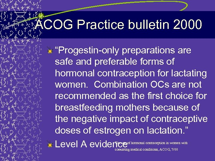 """ACOG Practice bulletin 2000 """"Progestin-only preparations are safe and preferable forms of hormonal contraception"""