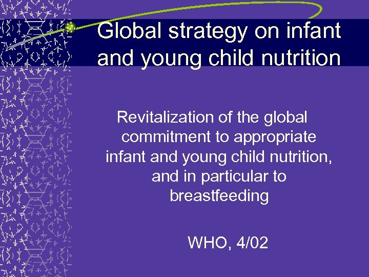 Global strategy on infant and young child nutrition Revitalization of the global commitment to