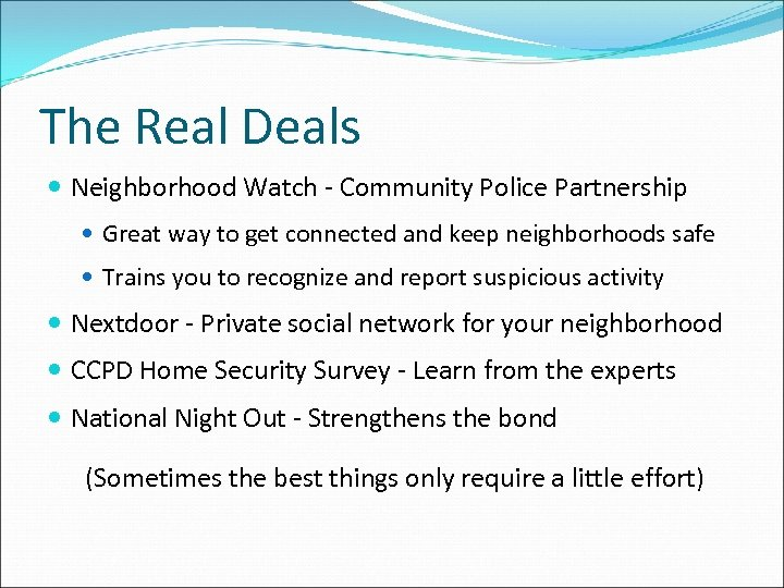 The Real Deals Neighborhood Watch - Community Police Partnership Great way to get connected