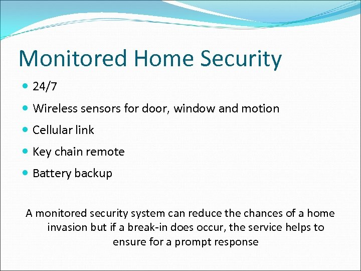 Monitored Home Security 24/7 Wireless sensors for door, window and motion Cellular link Key