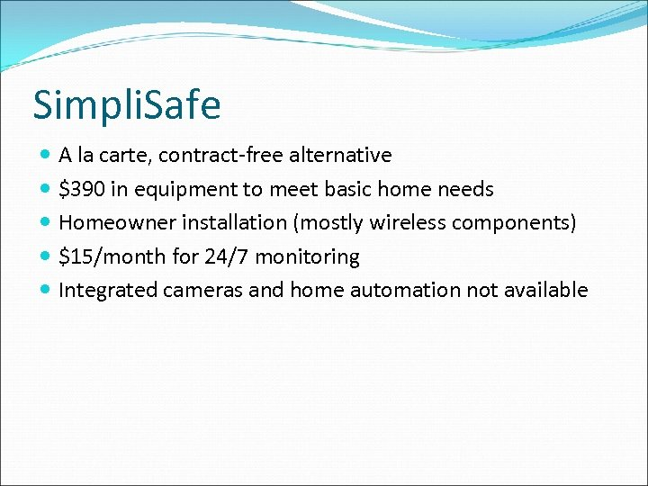 Simpli. Safe A la carte, contract-free alternative $390 in equipment to meet basic home