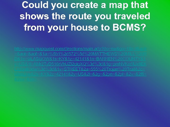 Could you create a map that shows the route you traveled from your house