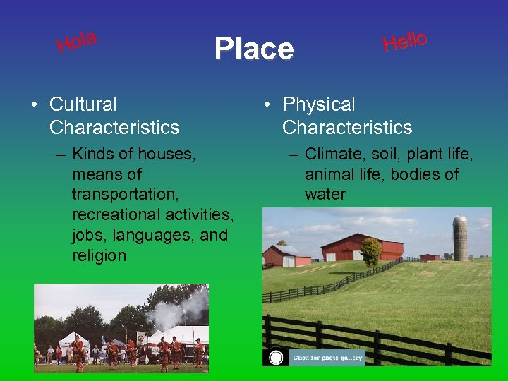 ola H Place • Cultural Characteristics – Kinds of houses, means of transportation, recreational