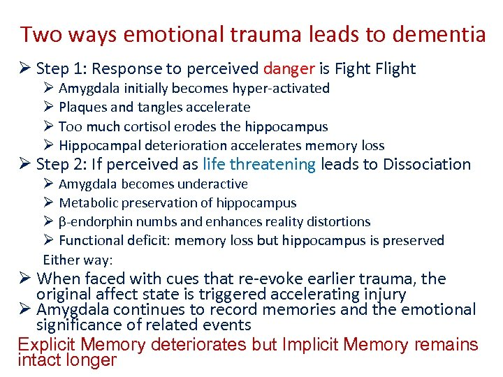 Two ways emotional trauma leads to dementia Ø Step 1: Response to perceived danger