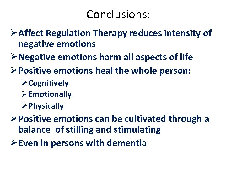 Conclusions: Ø Affect Regulation Therapy reduces intensity of negative emotions Ø Negative emotions harm