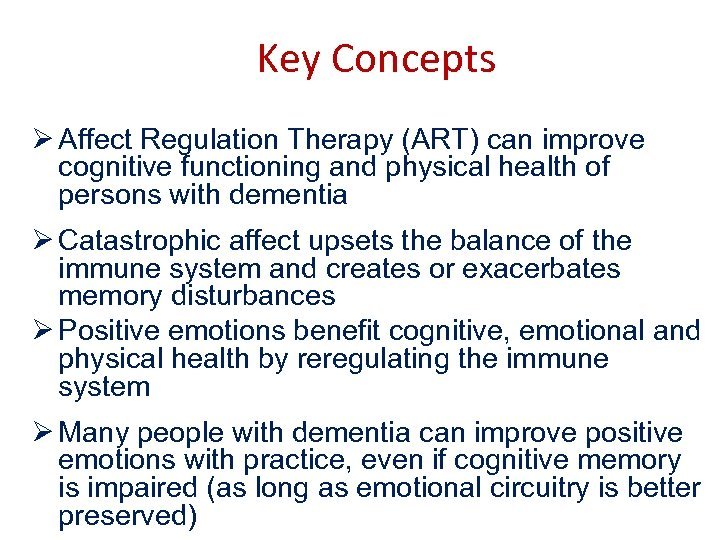 Key Concepts Ø Affect Regulation Therapy (ART) can improve cognitive functioning and physical health