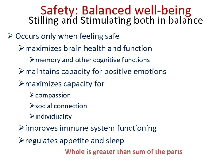Safety: Balanced well-being Stilling and Stimulating both in balance Ø Occurs only when feeling